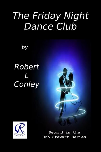 The Friday Night Dance Club by Robert L. Conley