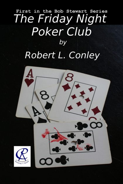 The Friday Night Poker Club by Robert L. Conley